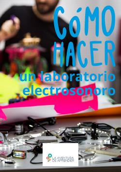 imagen principal de la guía Cómo hacer un laboratorio electrosonoro